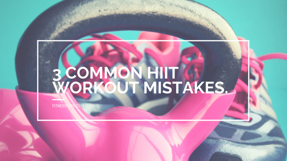 HIIT mistakes